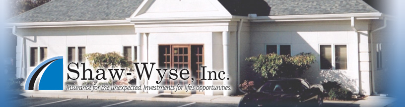 Shaw-Wyse, Inc. Insurance for the unexpected. Investments for life's opportunities.